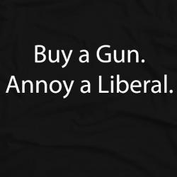 Buy a gun. Annoy a liberal.